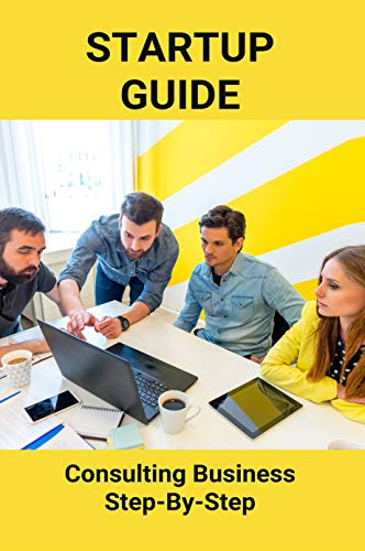 Startup Guide: Consulting Business Step-By-Step: Sony Ht-Ct790 Startup Guide (English Edition)