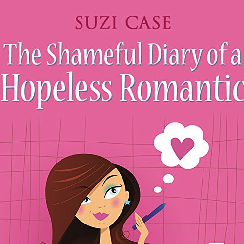 The Shameful Diary of a Hopeless Romantic: Book 1 audiobook cover art