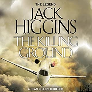 The Killing Ground     Sean Dillon Series, Book 14              By:                                                                                                                                 Jack Higgins                               Narrated by:                                                                                                                                 Jonathan Oliver                      Length: 10 hrs and 38 mins     17 ratings     Overall 4.5