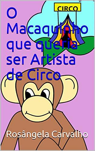 O Macaquinho que queria ser Artista de Circo
