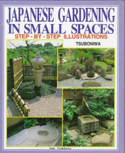 By Isao Yoshikawa Japanese Gardening In Small Spaces By Yoshikawa