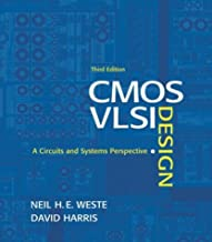 CMOS VLSI Design: A Circuits and Systems Perspective (3rd Edition)