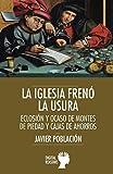Iglesia freno La Usura, La. Eclosion y A (Argumentos para el s. XXI)