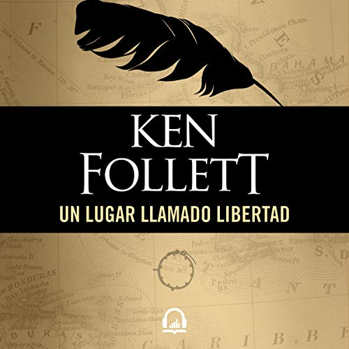 Un lugar llamado libertad [A Place Called Freedom] Audiobook By Ken Follett cover art