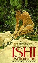 Ishi: Last of His Tribe (Bantam Starfire Books)