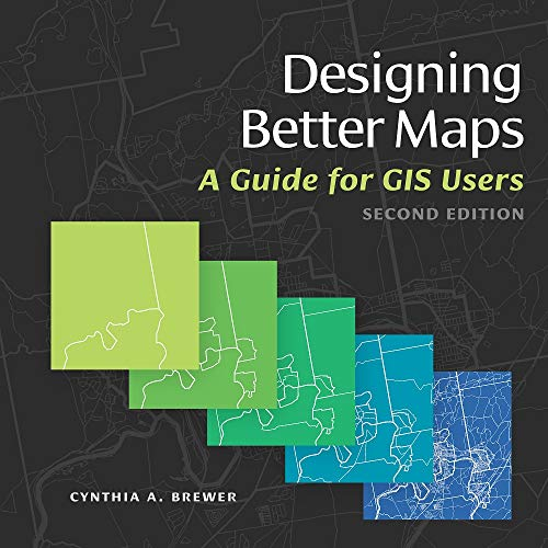 Designing Better Maps: A Guide for GIS Users (English Edition)