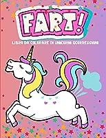 Libro da colorare di unicorni scorreggioni: Un esilarante libro da colorare di unicorno per bambini