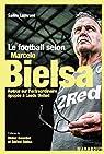 Le football selon Marcelo Bielsa par Lamrani
