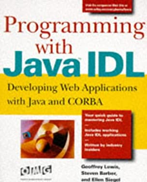 Programming with Java IDL: Developing Web Applications with Java and CORBA