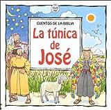 La Tunica De Jose / Joseph and His Amazing Coat (Cuentos de la Biblia) (Spanish Edition)