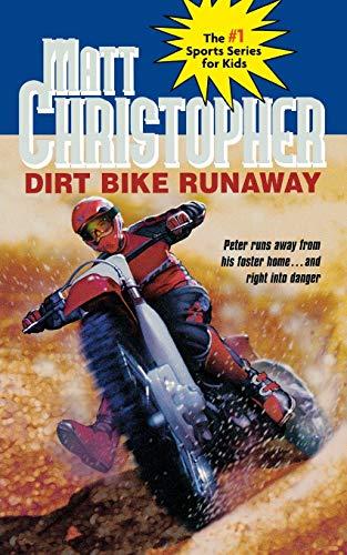 Dirt Bike Runaway (Matt Christopher Sports Classics)