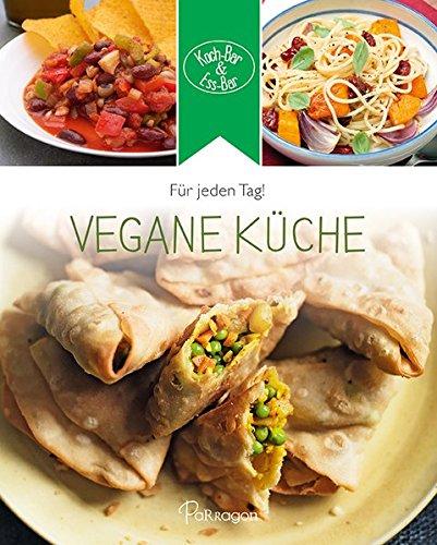 Koch-Bar & Ess-Bar - Für jeden Tag!: Vegane Küche
