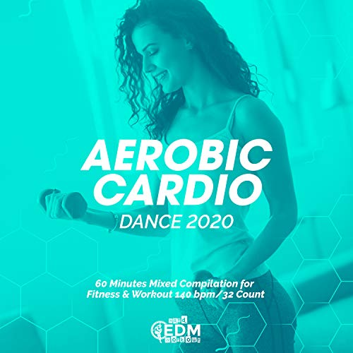 Aerobic Cardio Dance 2020: 60 Minutes Mixed Compilation for Fitness & Workout 140 bpm/32 Count