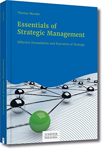Essentials of Strategic Management: Effective Formulation and Execution of Strategy