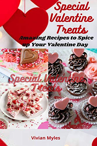 Special Valentine Treats: Amazing recipes