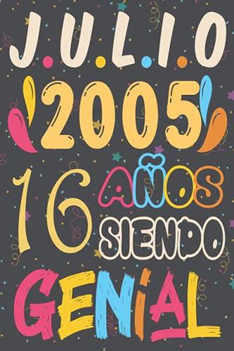 Julio 2005 16 Años Siendo Genial, Feliz cumpleaños: 16 Cumpleaños Regalo Para Hombre, Mujer, la esposa, niños, novia, La madre, Abuelo, el padre / ... de cumpleaños 16 años / Diario de cumpleaños