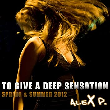 To Give a Deep Sensation (feat. Nives) [Alex P Spring & Summer 2012]