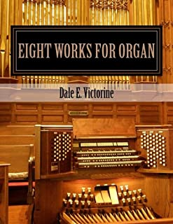 Eight Works for Organ