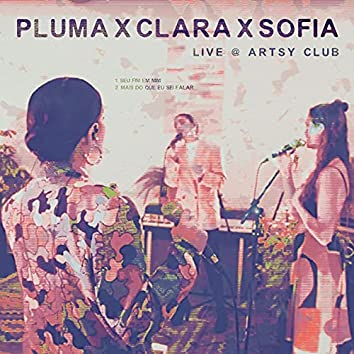 PLUMA x Clara x Sofia (Live at Artsy Club, São Paulo)