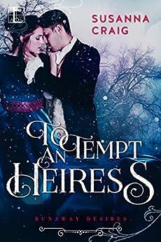 To Tempt an Heiress (The Runaway Desires Series Book 2) by [Susanna Craig]