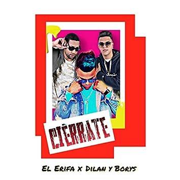 Ciérrate (feat. Dilan & Borys)