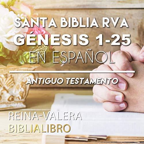 『Santa Biblia RVA Génesis 1-25 en Español [Holy Bible RVA Genesis 1-25 in Spanish]』のカバーアート