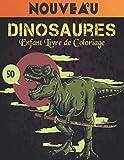 Dinosaures Livre de Coloriage Enfant: 50 dessins de dinosaures livre de coloriage de dinosaure amusant pour les enfants, les garçons, les filles et ... incroyable livre de coloriage dinosaure