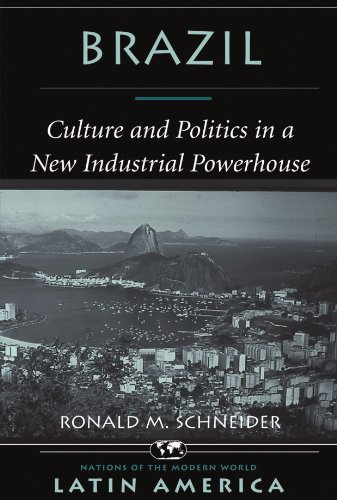 Brazil: Culture And Politics In A New Industrial Powerhouse (Nations of the Modern World - Latin America)