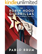 The Robin Hood Guerrillas: The Epic Journey of Uruguay's Tupamaros
