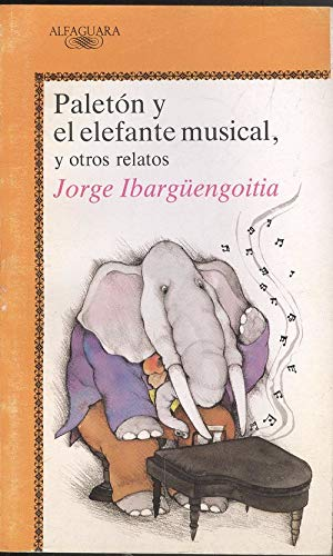 Paleton y el elefante musical y otros relatos