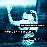 Murder Ballad: A New Musical (World Premiere Cast Recording)