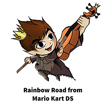 "Rainbow Road (From ""Mario Kart DS"")"