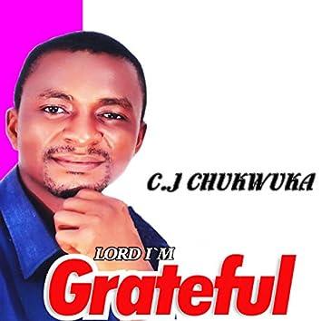 Lord I'm Grateful