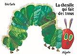 Eric Carle - French: La chenille qui fait des trous (Les Petits Mijade)