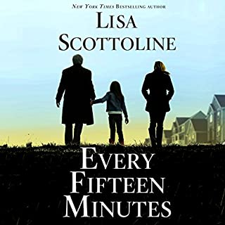 Every Fifteen Minutes                   Written by:                                                                                                                                 Lisa Scottoline                               Narrated by:                                                                                                                                 George Newbern                      Length: 13 hrs and 34 mins     8 ratings     Overall 4.6