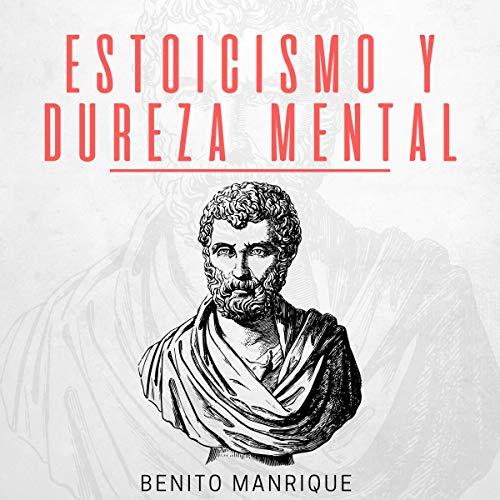 Estoicismo Y Dureza Mental [Stoicism and Mental Toughness] cover art