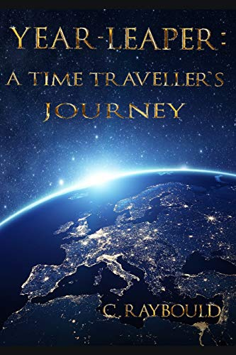 Year-Leaper: A time traveller's Journey [Lingua Inglese]