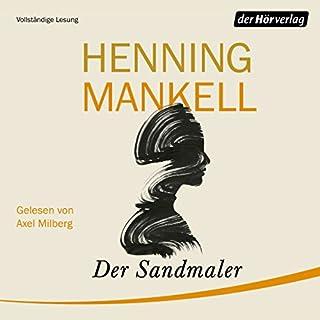 Der Sandmaler                   Autor:                                                                                                                                 Henning Mankell                               Sprecher:                                                                                                                                 Axel Milberg                      Spieldauer: 3 Std. und 58 Min.     22 Bewertungen     Gesamt 4,5
