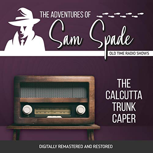 The Adventures of Sam Spade: The Calcutta Trunk Caper cover art