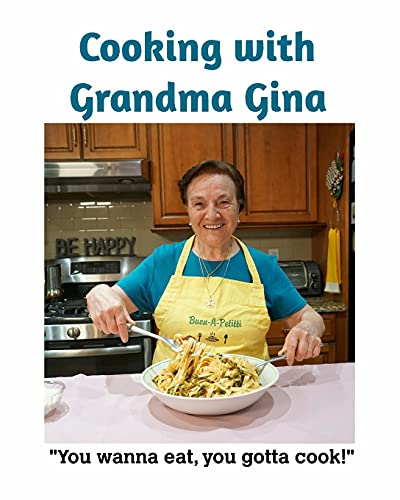 Compare Textbook Prices for Cooking with Grandma Gina  ISBN 9798505977415 by Testa Jr, Nicola,Petitti, Gina