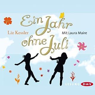 Ein Jahr ohne Juli                   Autor:                                                                                                                                 Liz Kessler                               Sprecher:                                                                                                                                 Laura Maire                      Spieldauer: 3 Std. und 48 Min.     11 Bewertungen     Gesamt 4,5