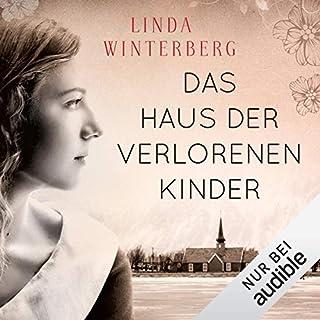 Das Haus der verlorenen Kinder                   Autor:                                                                                                                                 Linda Winterberg                               Sprecher:                                                                                                                                 Eva Gosciejewicz                      Spieldauer: 14 Std. und 17 Min.     293 Bewertungen     Gesamt 4,4