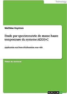 Etude par spectrometrie de masse haute temperature du systeme Al2O3-C: Application aux fours d'elaboration sous vide