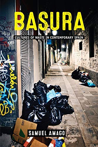 Basura: Cultures of Waste in Contemporary Spain (Under the S