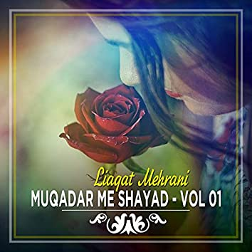 Muqadar Me Shayad, Vol. 01