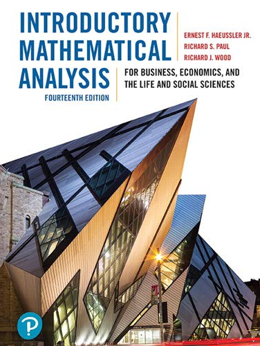 Introductory Mathematical Analysis for Business, Economics, and the Life and Social Sciences Front Cover