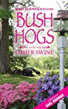Bush Hogs and Other Swine