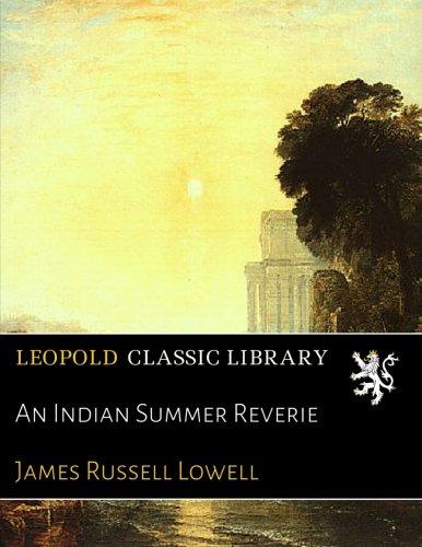An Indian Summer Reverie