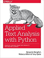 Applied Text Analysis with Python: Enabling Language-Aware Data Products with Machine Learning (Orei01)
