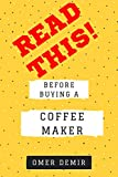 Read This Before Buying A Coffee Maker